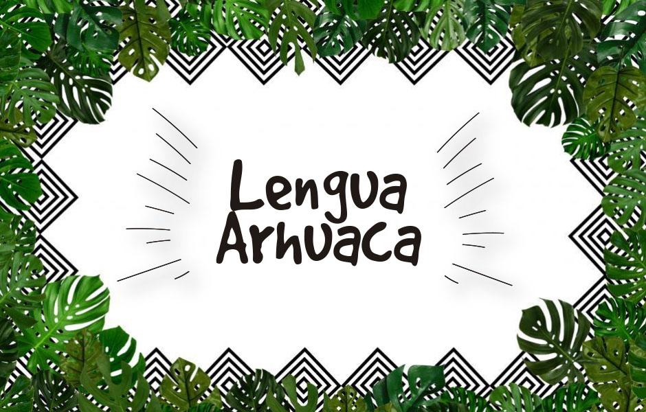 Lengua Arhuaca: Aprender las palabras más usadas en arhuaco